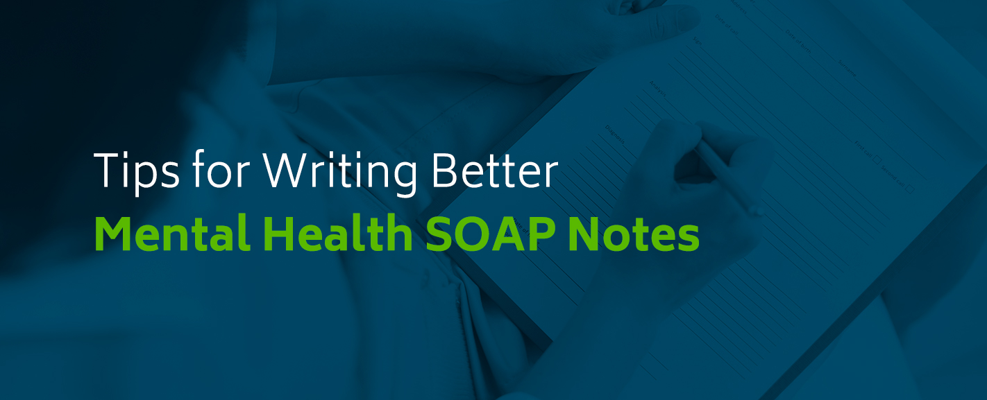 Tips For Writing Better Soap Notes For Counseling Icanotes