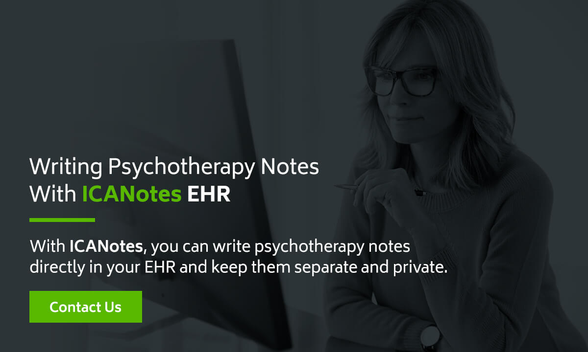 Writing Psychotherapy Notes with ICANotes EHR