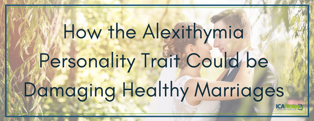 How the Alexithymia Personality Trait Could be Damaging Healthy Marriages