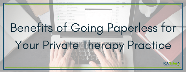 Benefits of Going Paperless for Your Private Therapy Practice