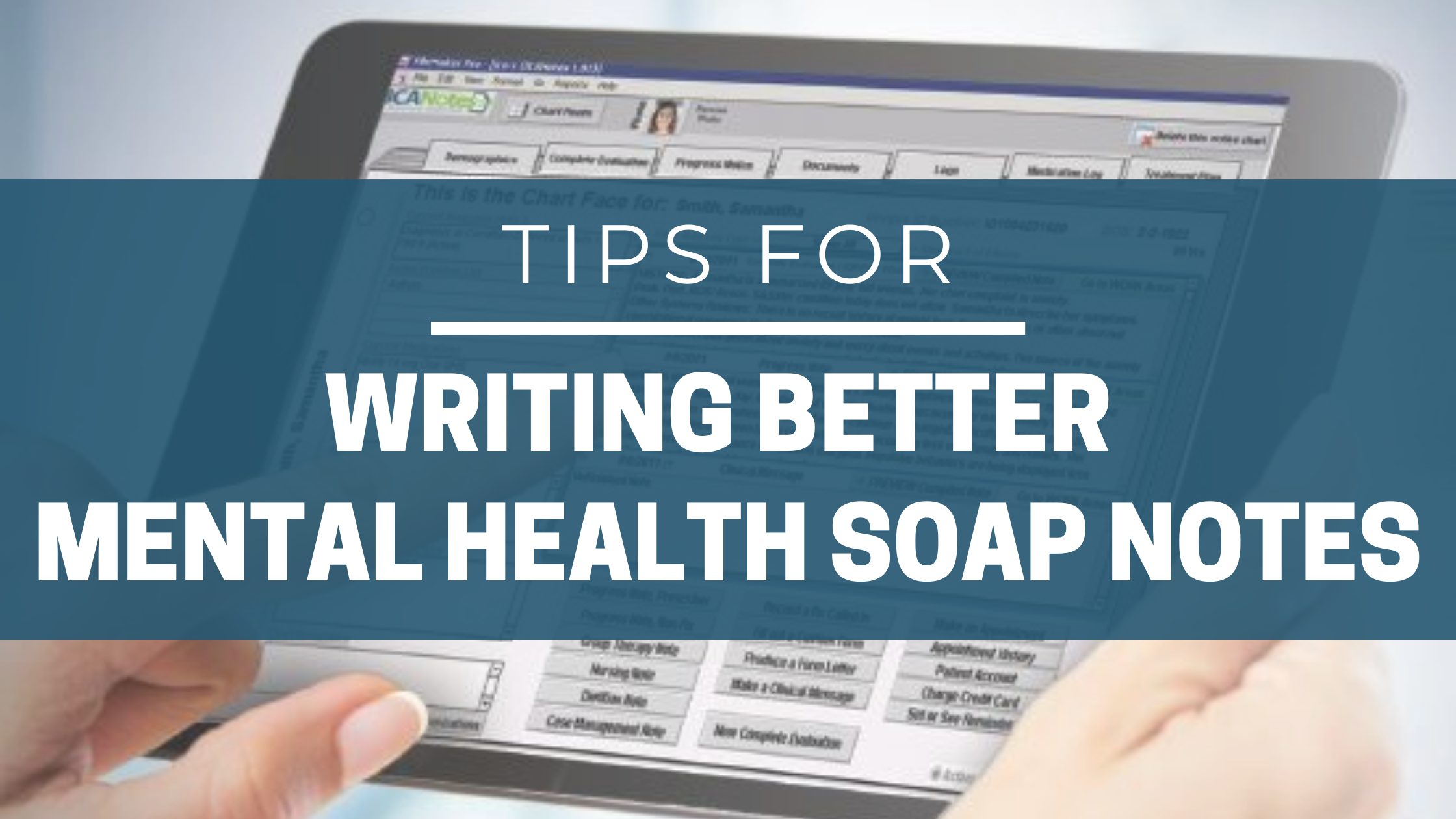 Tips for Writing Better SOAP Notes