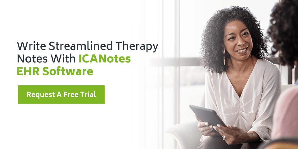 Write Streamlined Therapy Notes with ICANotes EHR Software