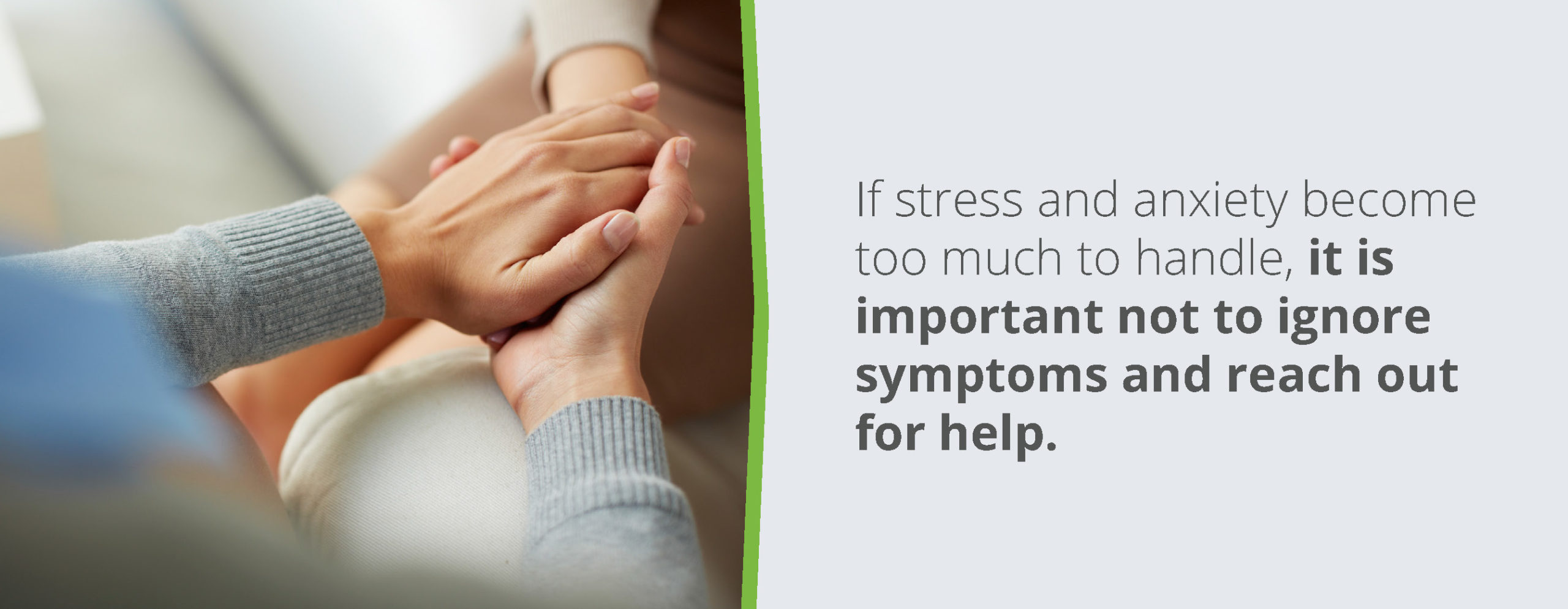 Reach out for help with stress and anxiety