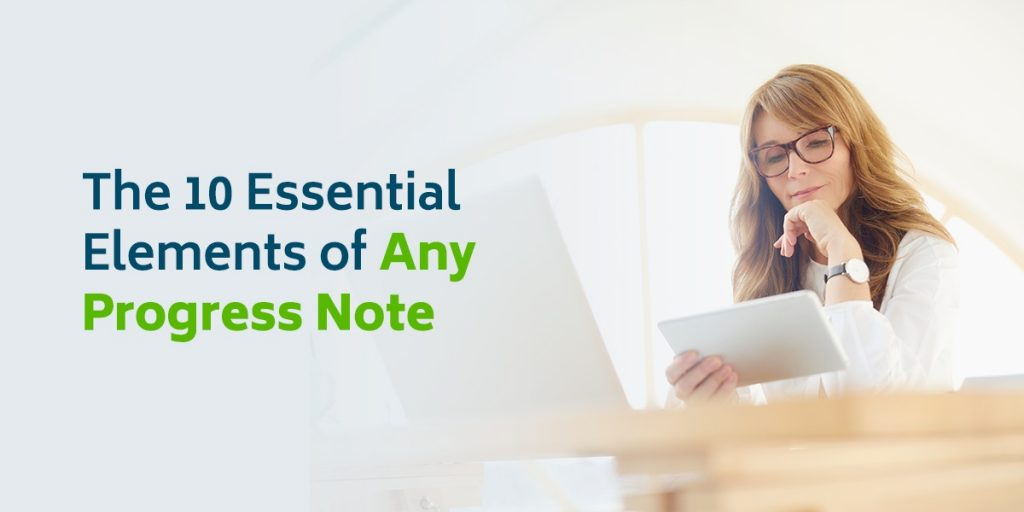 10 Essential Elements of Any Progress Note
