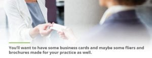 Have business cards, fliers,and brochures for a private therapy practice