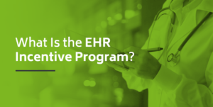 What is the EHR Incentive Program?
