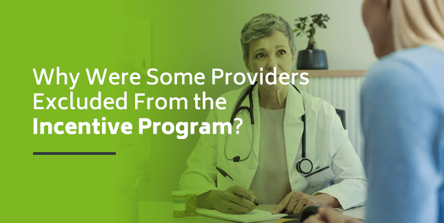 Why Were Some Providers Excluded From the EHR Incentive Program?