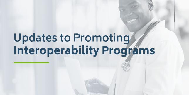 Updates to Promoting Interoperability Programs
