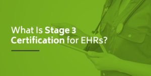 What is Stage 3 Certification for EHRs?