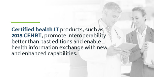 Certified Health IT products promote interoperability better than past editions.