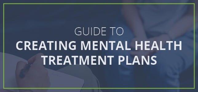 Guide To Creating Mental Health Treatment Plans Icanotes