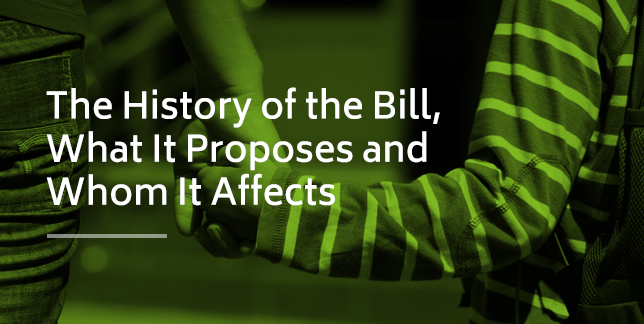 The History of the Bill, What It Proposes and Whom It Affects
