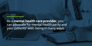 How mental health care providers can advocate for mental health parity for their patients