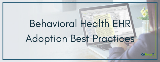 Behavioral Health EHR Adoption Best Practices