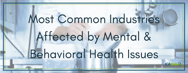 Most Common Industries Affected by Mental and Behavioral Health Issues