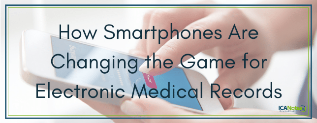 How Smartphones Are Changing the Game for Electronic Medical Records