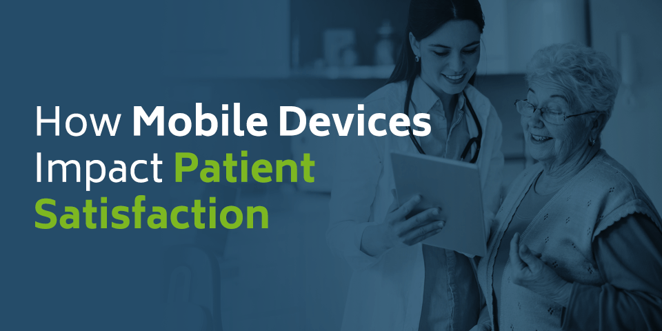 How Mobile Devices Impact Patient Satisfaction