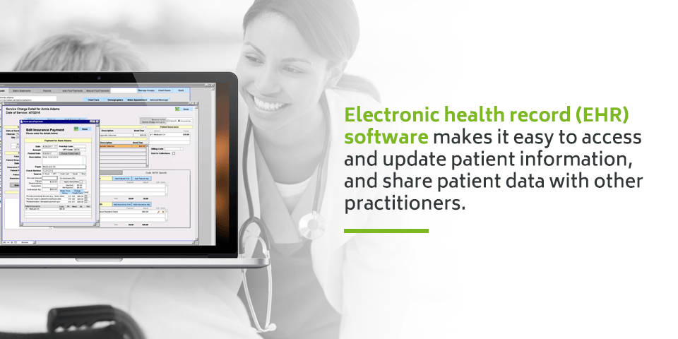 EHR software makes it easy to access and update patient information.