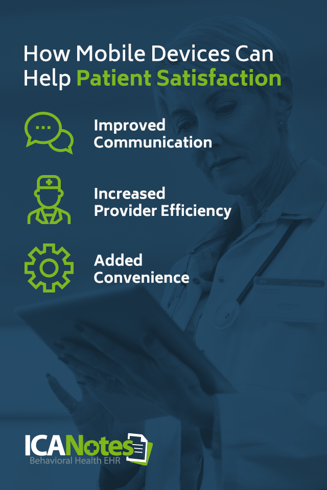 Three ways mobile devices can help patient satisfaction are improved communication, increased provider efficiency and added convenience