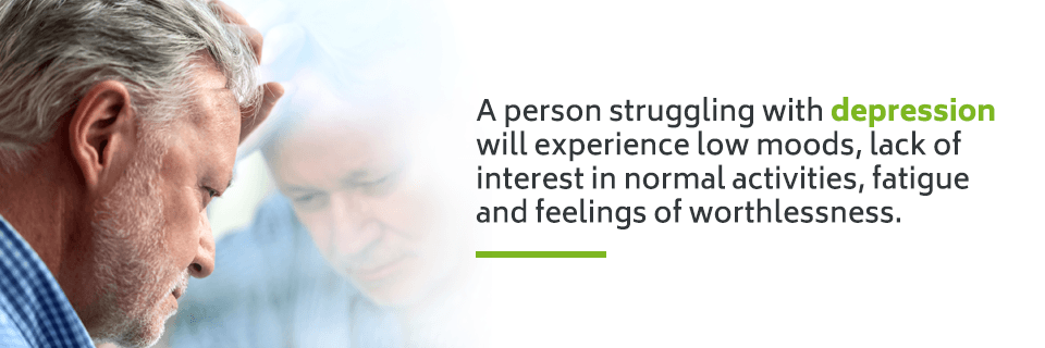 A person struggling with depression will experience low moods, lack of interest in normal activities, fatigue and feelings of worthlessness.