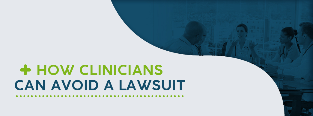 How Clinicians Can Avoid A Lawsuit