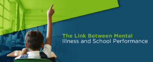 The Link Between Mental Illness and School Performance