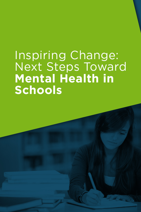 Inspiring Change: Next Steps Toward Mental Health in Schools
