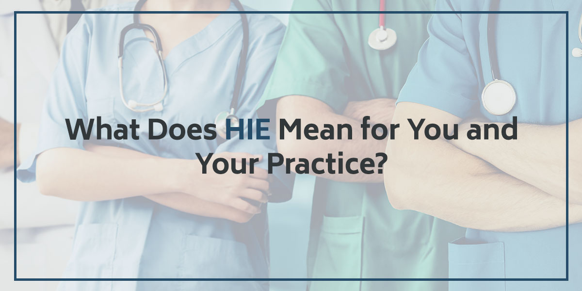 What Does HIE Mean for You and Your Practice?