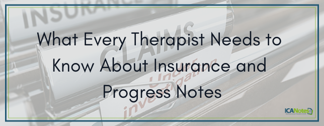 What Every Therapist Needs to Know About Insurance and Progress Notes