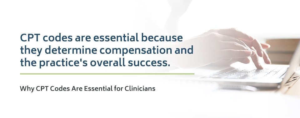 Why CPT Codes are Essential for Clinicians