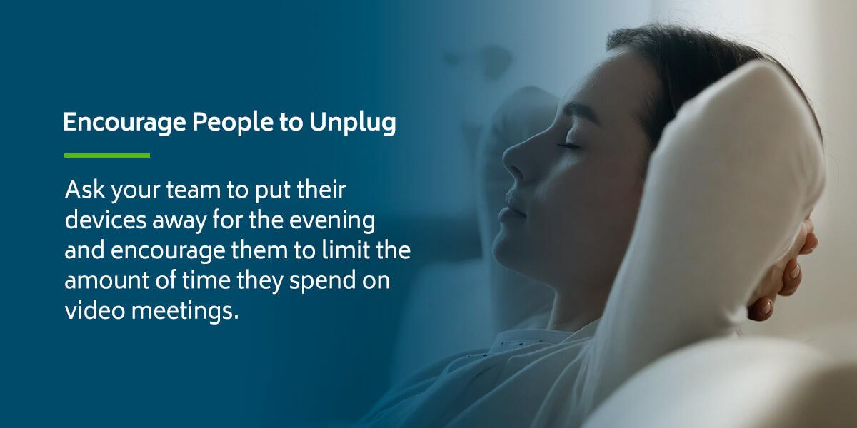 Encourage People to Unplug