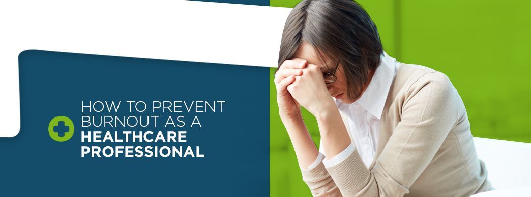 How to Prevent Burnout as a Healthcare Professional   ICANotes