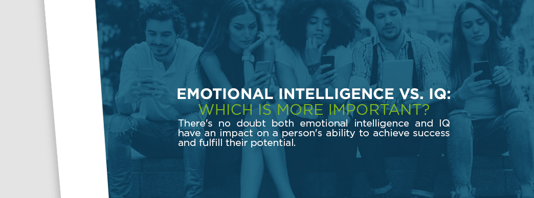 Is EQ More Important Than IQ?