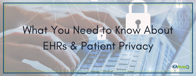 What You Need to Know About EHRs and Patient Privacy
