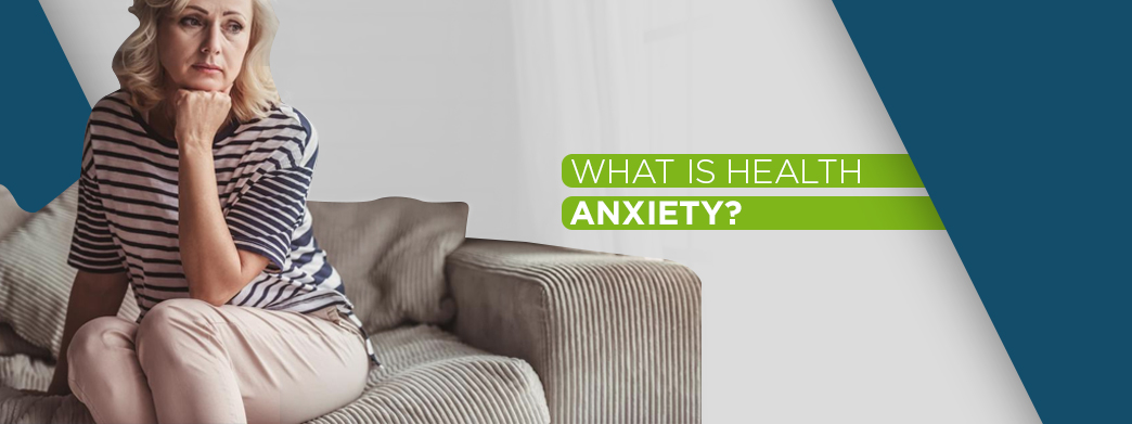 What is health anxiety?