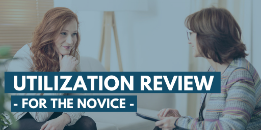 Utilization Review for the Novice