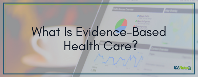 What Is Evidence-Based Health Care?