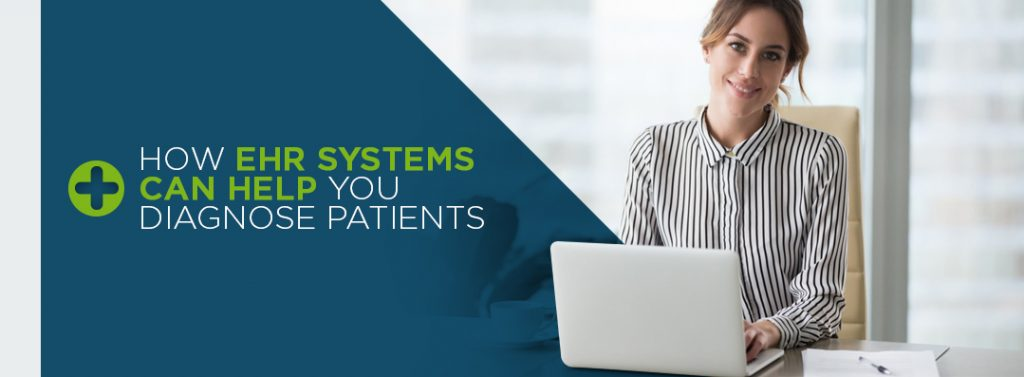 How EHR Systems Can Help You Diagnose Patients