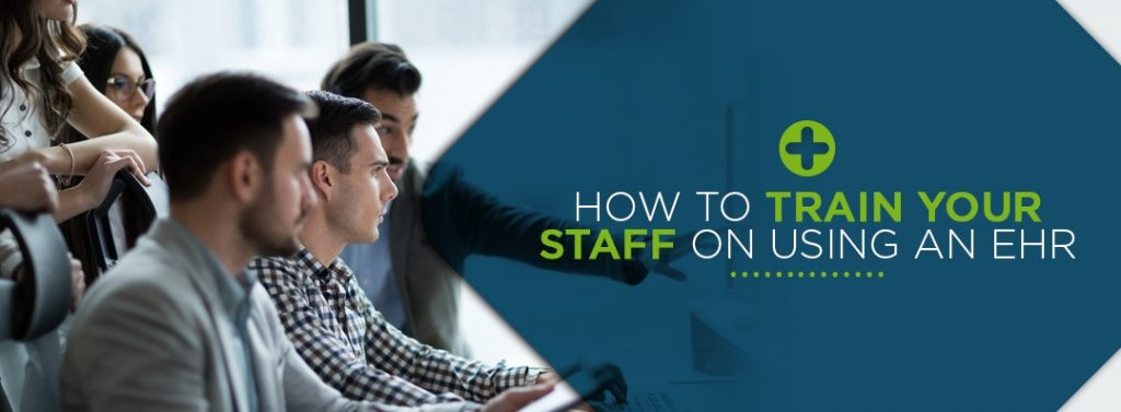 How to train your staff on using an EHR