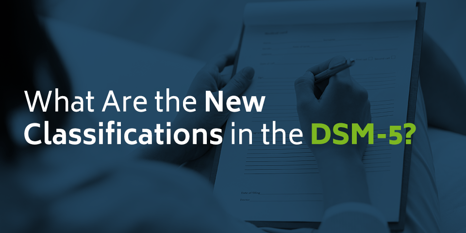 New Classifications in the DSM-5