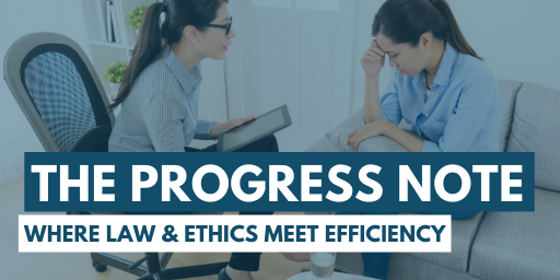 The Progress Note: Where Law & Ethics Meet Efficiency