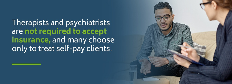 Do therapists and psychiatrists have to accept insurance?