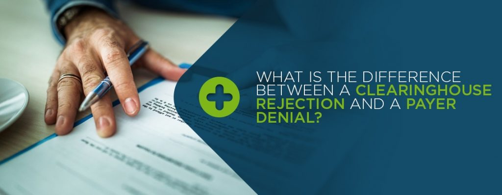 Clearinghouse Rejection Vs Payer Denial What Is The Difference