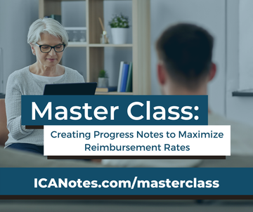 Master Class Online Course: Creating Progress Notes to Maximize Reimbursement Rates
