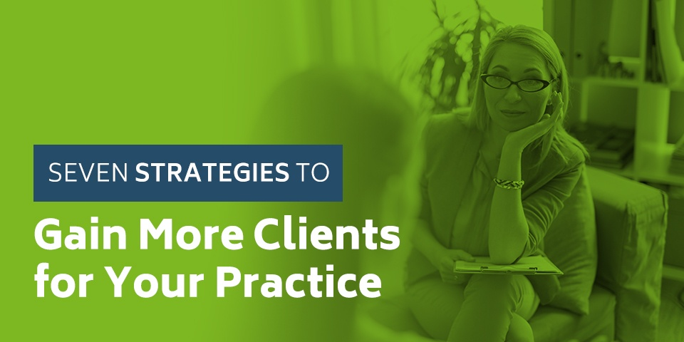 Strategies to Gain More Clients for Your Practice