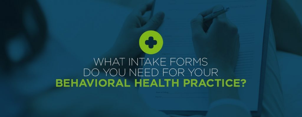 Intake Forms for Behavioral Health Practice