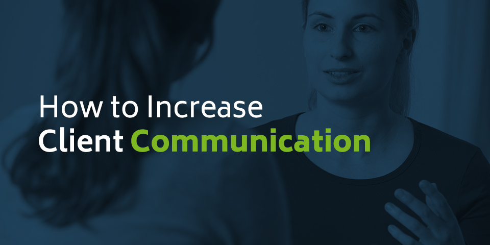 How-to-Increase-Client-Communication