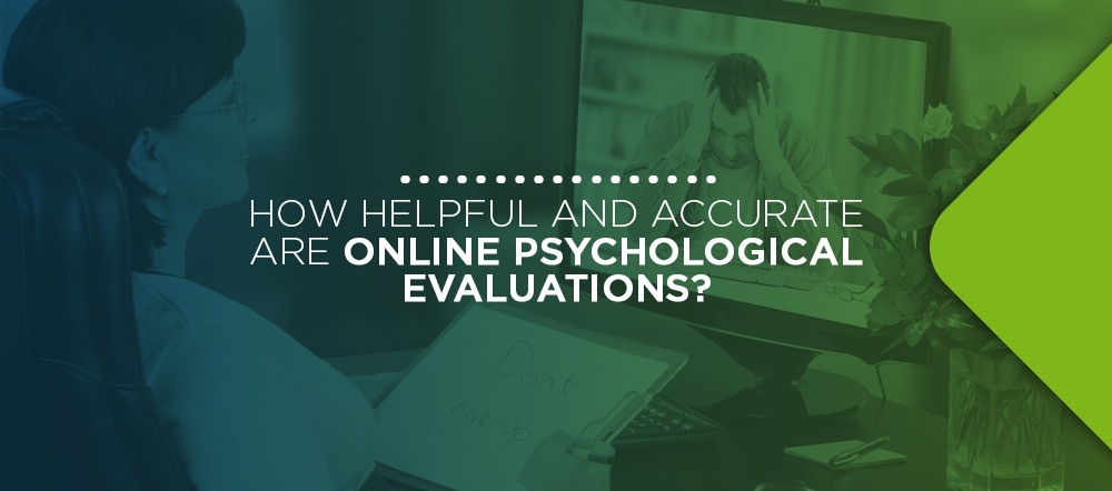 How Helpful and Accurate Are Online Psychological Evaluations?