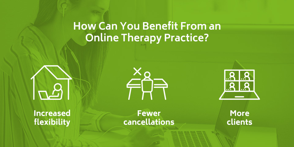How Can You Benefit From an Online Therapy Practice?