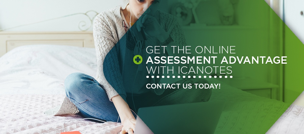 Get the Online Assessment Advantage With ICANotes
